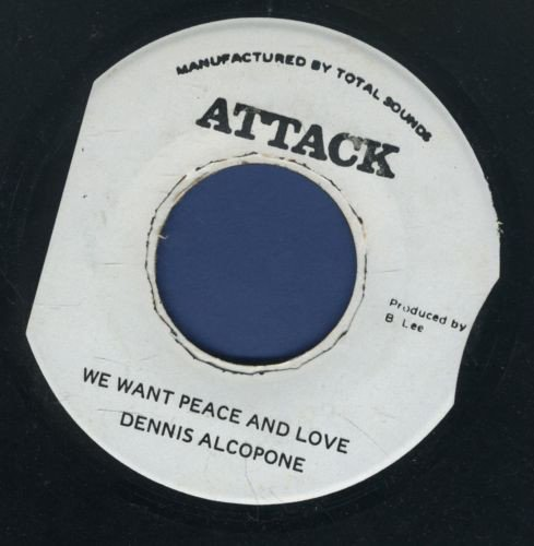 Dennis Alcapone - We Want Peace And Love