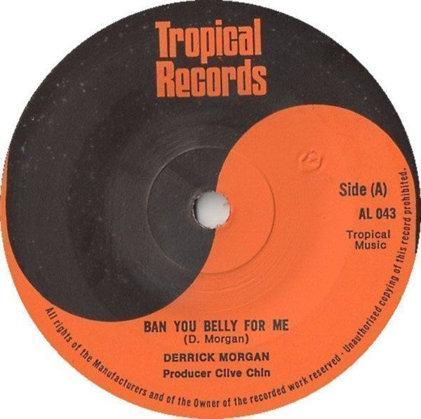 Derrick Morgan - Ban You Belly For Me / Belly Version