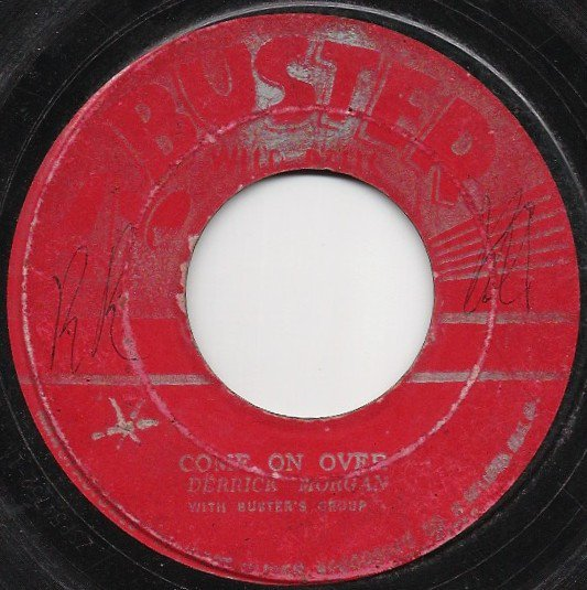 Derrick Morgan - Come On Over / Come Back My Darling