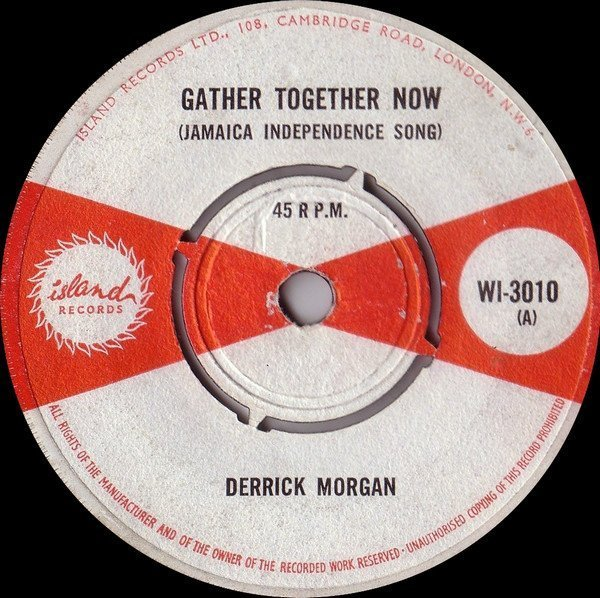 Derrick Morgan - Gather Together Now (Jamaica Independence Song)