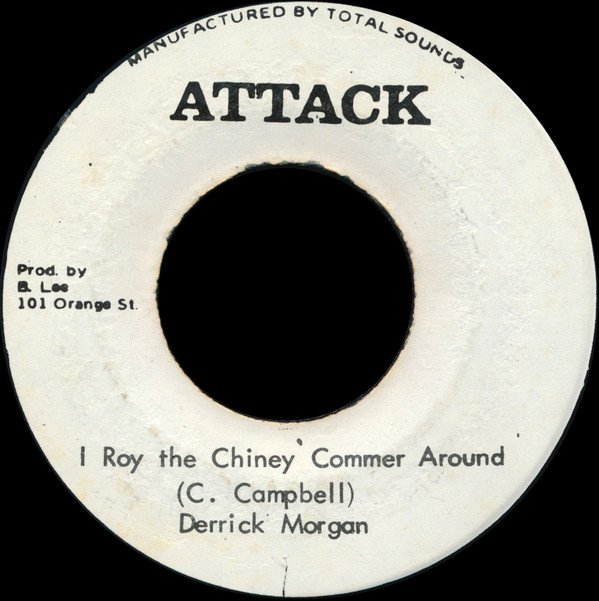Derrick Morgan - I Roy The Chiney Commer Around