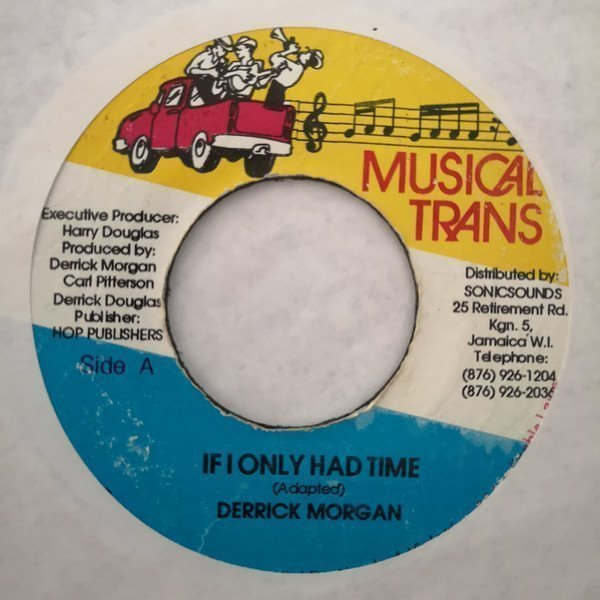 Derrick Morgan - If I Only Had Time / Girl I Need Your Body