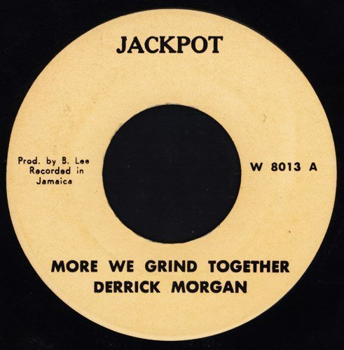 Derrick Morgan - More We Grind Together / Keep The Faith