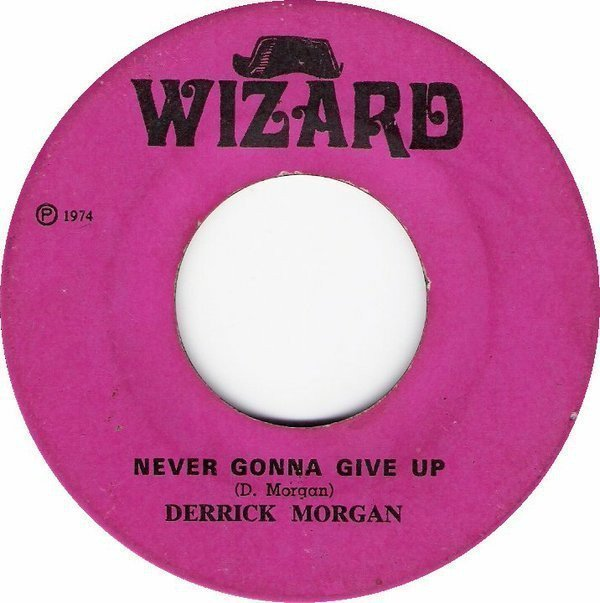 Derrick Morgan - Never Gonna Give Up