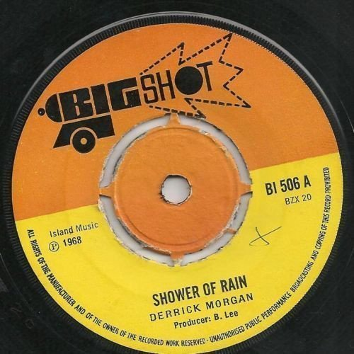 Derrick Morgan - Shower Of Rain / It Might As Well Be Spring
