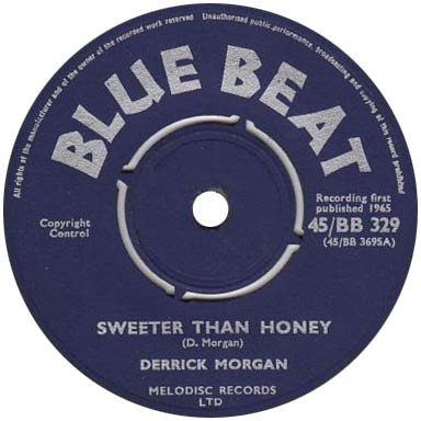 Derrick Morgan - Sweeter Than Honey / You Never Know