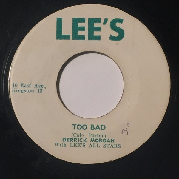 Derrick Morgan - Too Bad / One Morning In May
