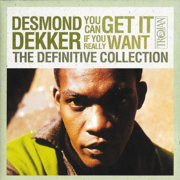 Desmond Dekker - You Can Get It If You Really Want - The Definitive Collection