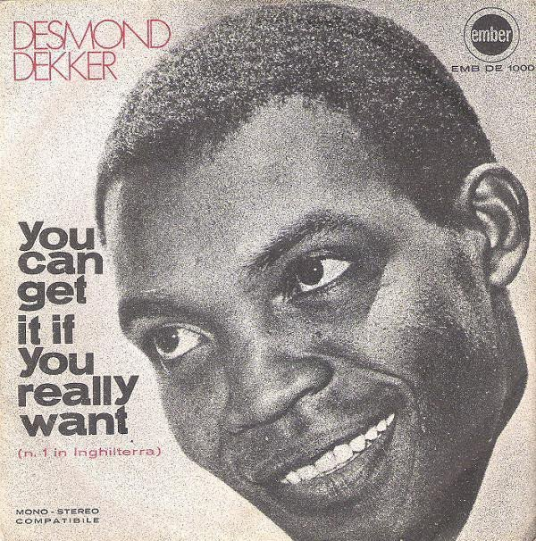 Desmond Dekker - You Can Get It If You Really Want / The Man