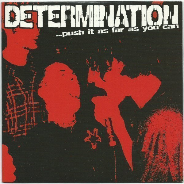 Determination - ...Push It As Far As You Can