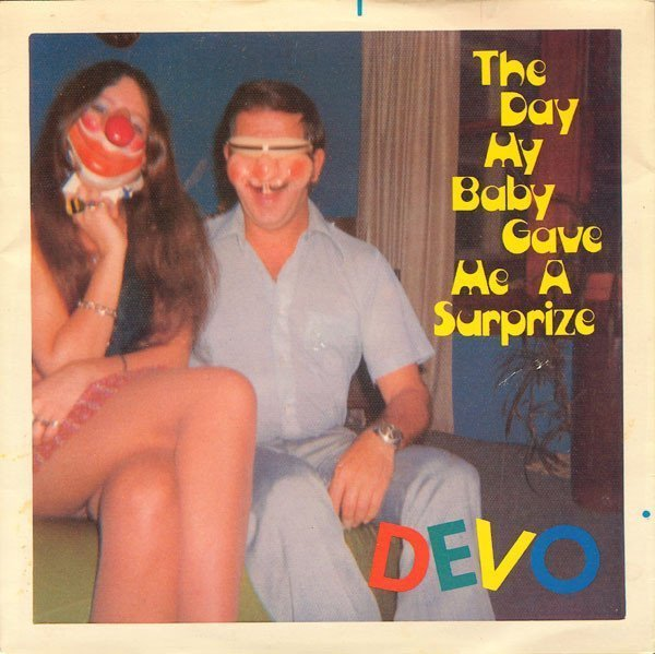 Devo - The Day My Baby Gave Me A Surprize
