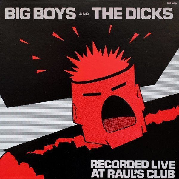 Dicks - Recorded Live At Raul
