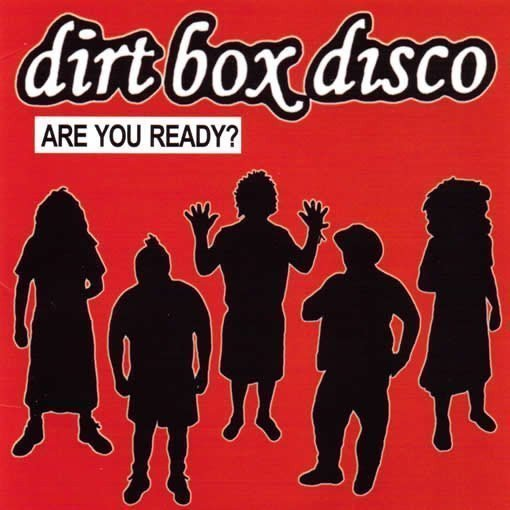 Dirt Box Disco - Are You Ready?