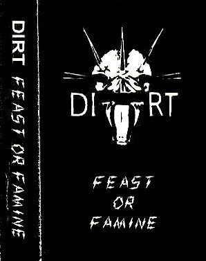 Dirt - Feast Or Famine