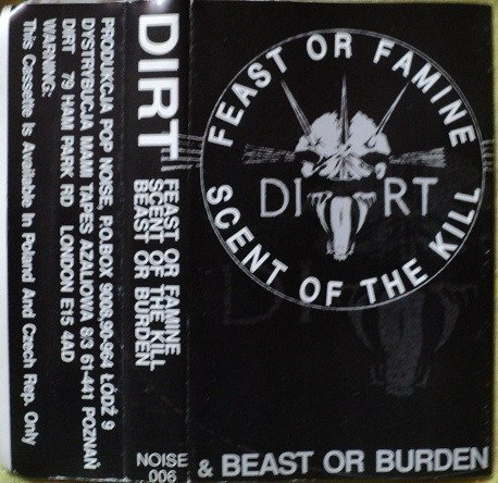 Dirt - Feast Or Famine Scent Of The Kill & Beast Or Burden