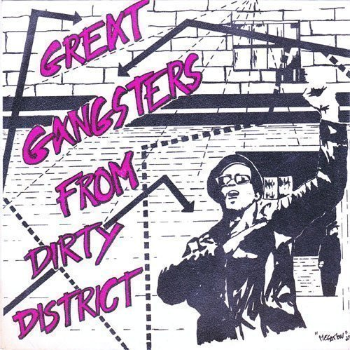Dirty District - Great Gangsters From Dirty District