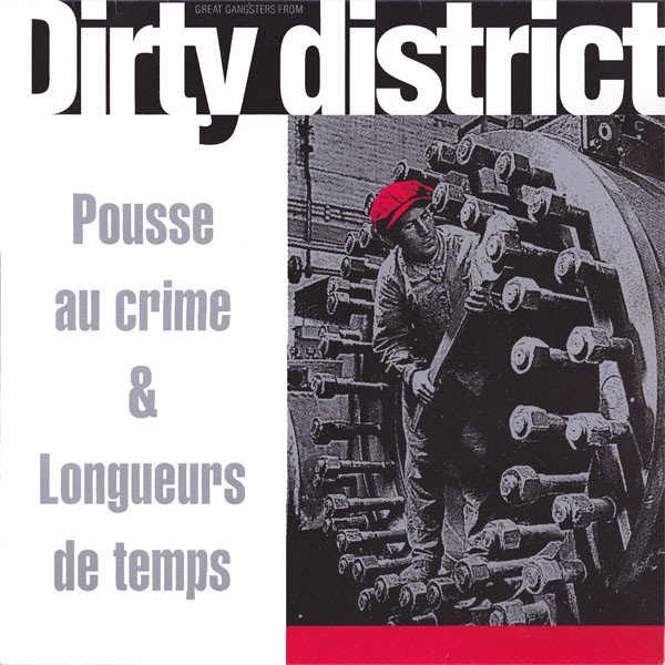 Dirty District - Pousse Au Crime & Longueurs De Temps