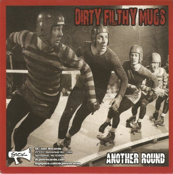 Dirty Filthy Mugs - Another Round
