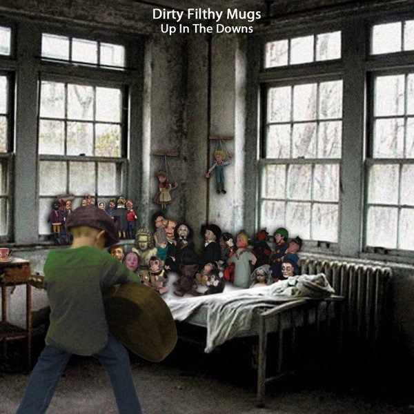 Dirty Filthy Mugs - Up In The Downs