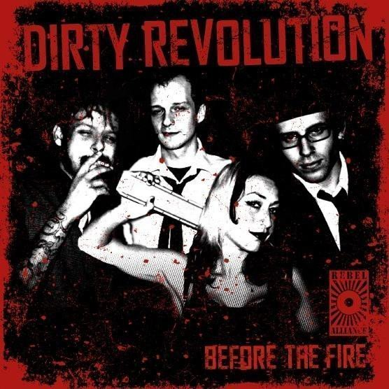 Dirty Revolution - Before The Fire