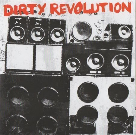 Dirty Revolution - It's Gonna Get Dirty