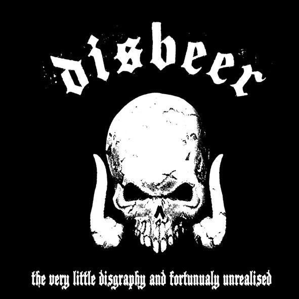 Disbeer - The Very Little Disgraphy And Fortunualy Unrealised