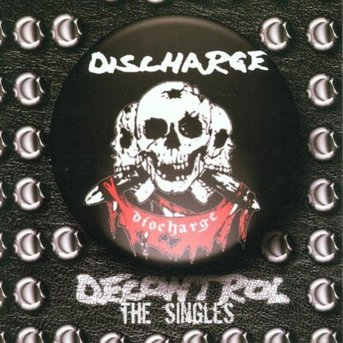 Discharge - Decontrol The Singles
