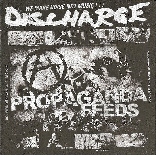 Discharge - Propaganda Feeds