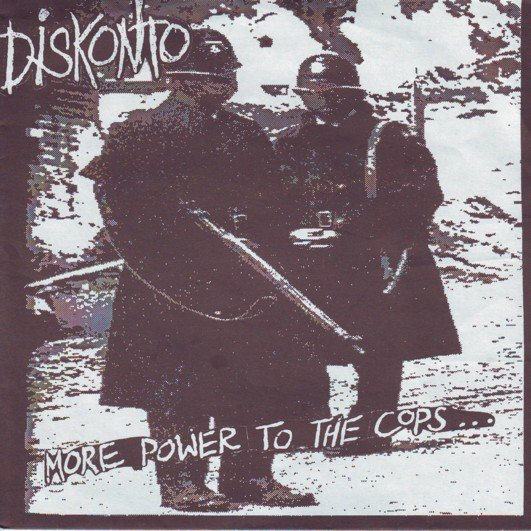 Diskonto - More Power To The Cops... Is Less Power To The People