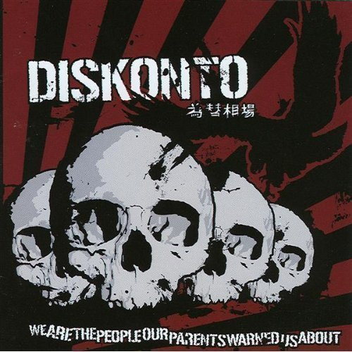 Diskonto - We Are The People Our Parents Warned Us About