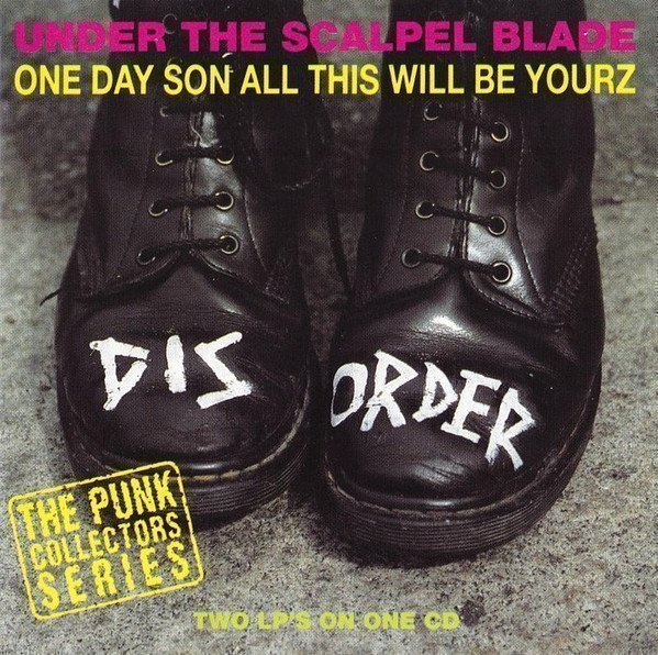Disorder - Under The Scalpel Blade / One Day Son All This Will Be Yourz