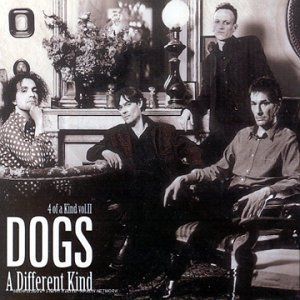 Dogs - 4 Of A Kind Vol.2 - A Different Kind