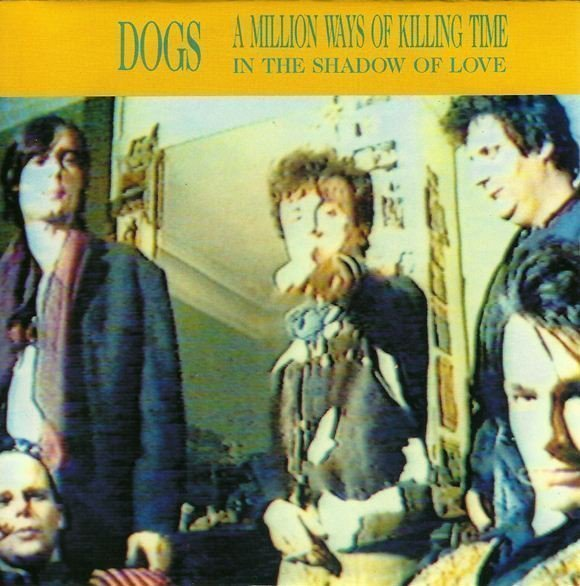 Dogs - A Million Ways Of Killing Time