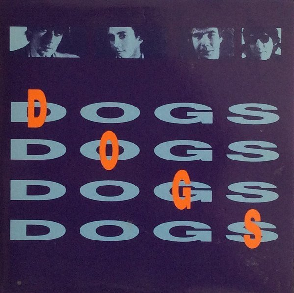 Dogs - Dogs Dogs Dogs Dogs