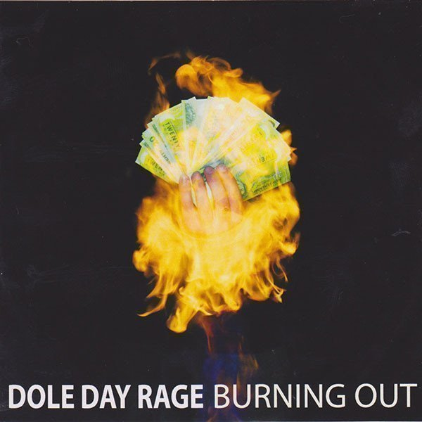 Dole Day Rage - Burning Out