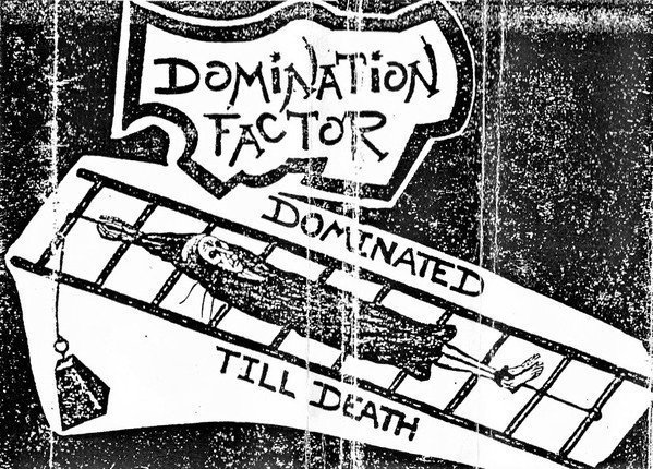 Domination Factor - Dominated Till Death