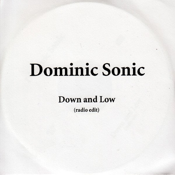 Dominic Sonic - Down And Low