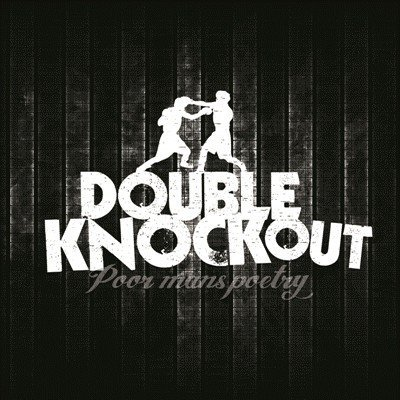 Double Knockout - Poor Mans Poetry