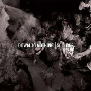 Down To Nothing - Down To Nothing | 50 Lions Split