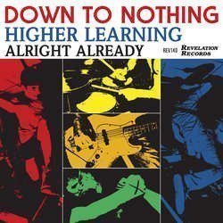 Down To Nothing - Higher Learning