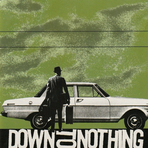 Down To Nothing - Save It For The Birds