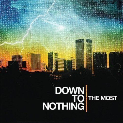 Down To Nothing - The Most