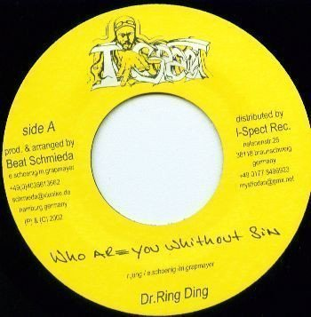 Dr Ring Ding - Who Are You Without Sin / Der Rebell