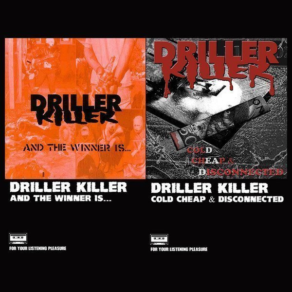 Driller Killer - And The Winner Is... / Cold, Cheap & Disconnected