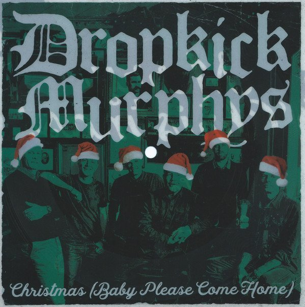 Dropkick Murphys - Christmas (Baby Please Come Home) / I Wish You Were Here