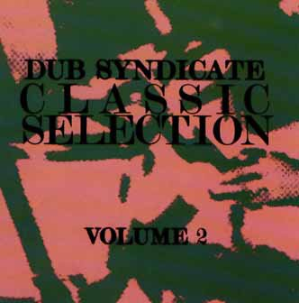 Dub Syndicate - Classic Selection Volume 2