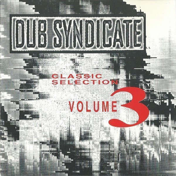 Dub Syndicate - Classic Selection Volume 3