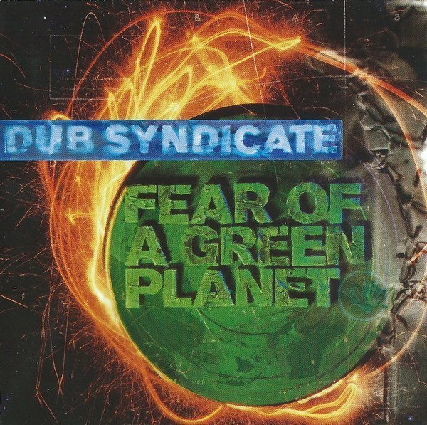Dub Syndicate - Fear Of A Green Planet