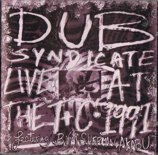 Dub Syndicate - Live At The T+C 1991