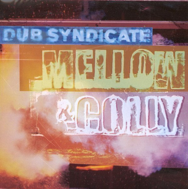 Dub Syndicate - Mellow & Colly